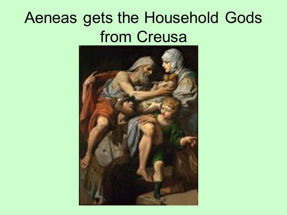 Aeneas gets the Household Gods from Creusa