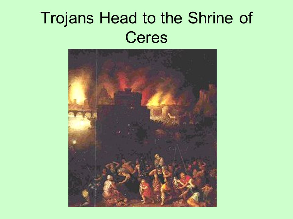 Trojans Head to the Shrine of Ceres