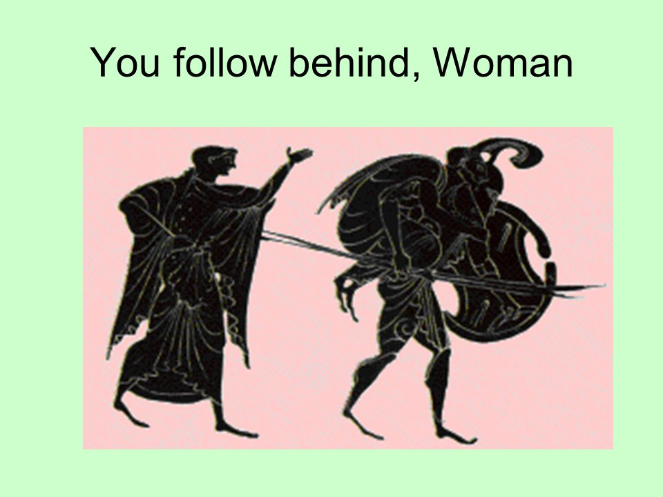 You follow behind, Woman