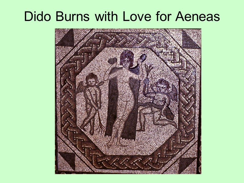 Dido Burns with Love for Aeneas