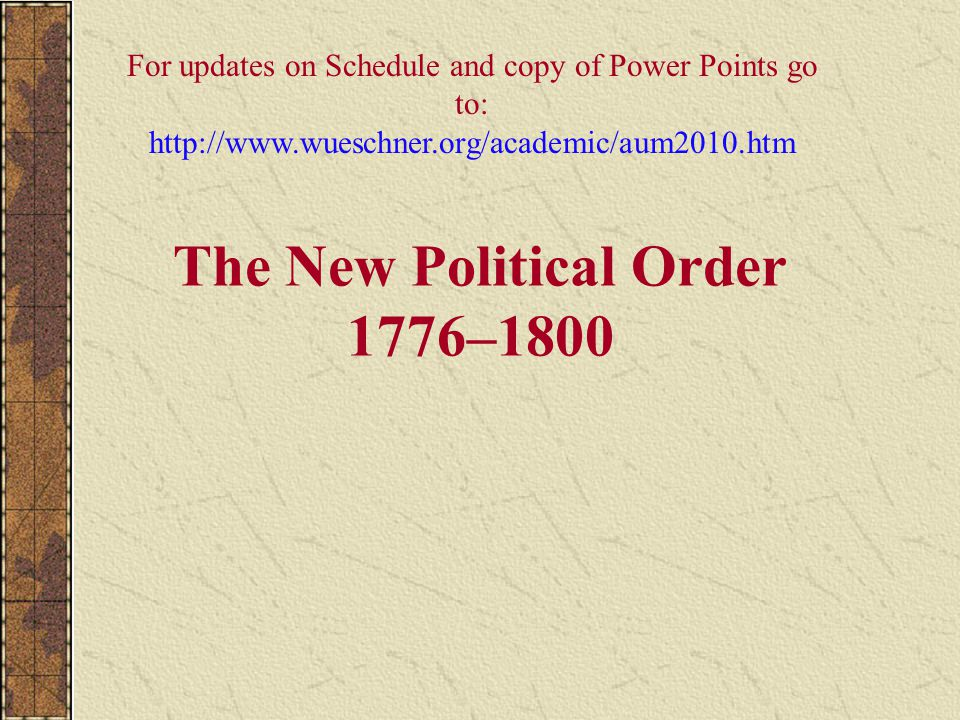 The New Political Order 1776–1800