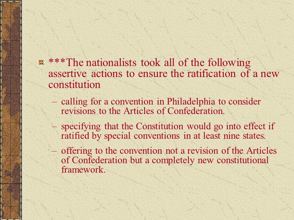 ***The nationalists took all of the following assertive actions to ensure the ratification of a new constitution
