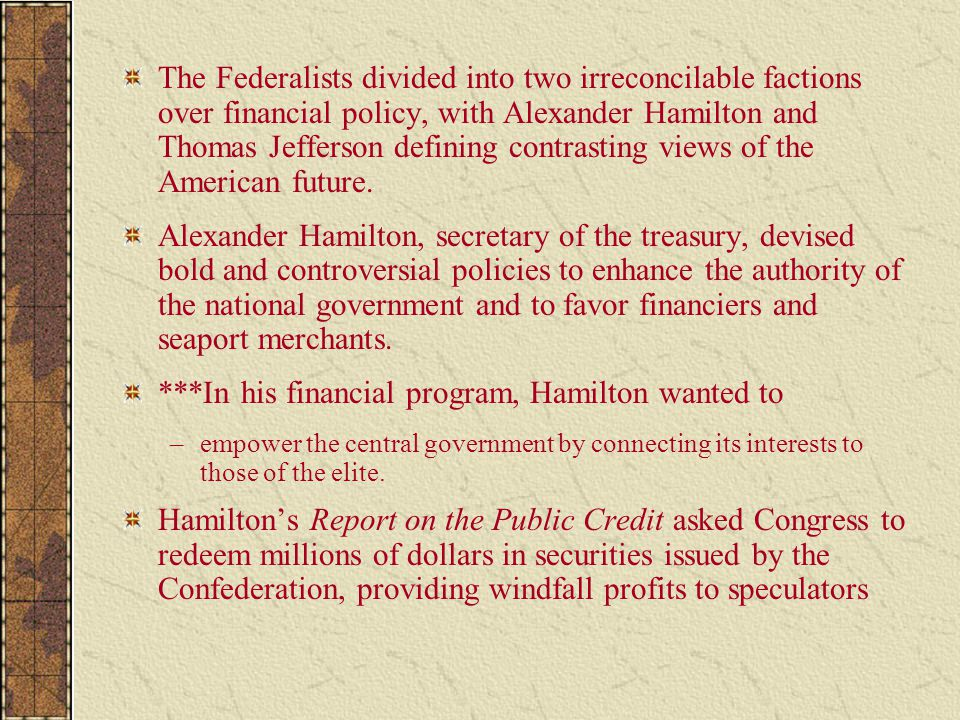 ***In his financial program, Hamilton wanted to