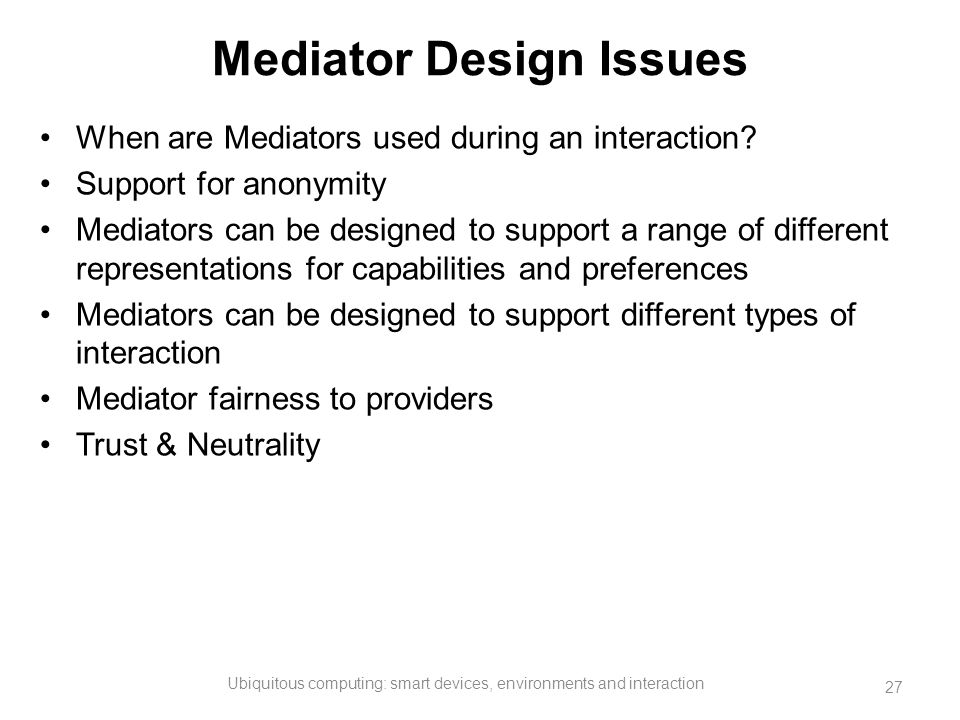 Mediator Design Issues
