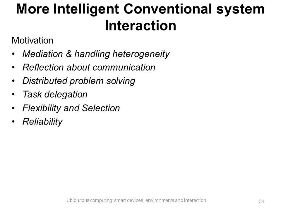 More Intelligent Conventional system Interaction
