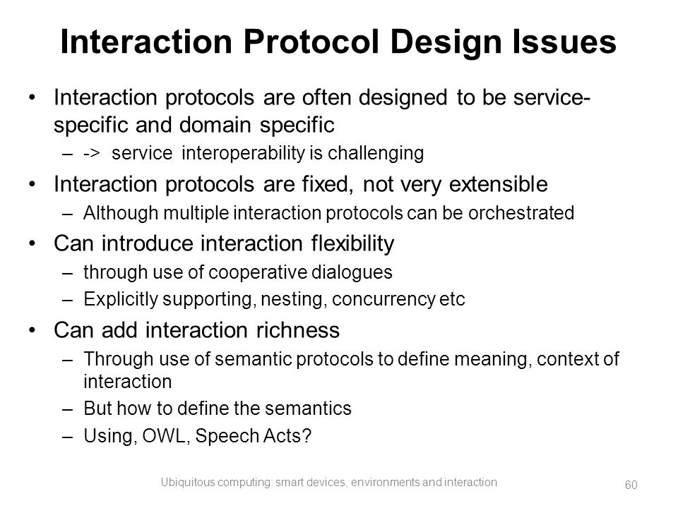 Interaction Protocol Design Issues
