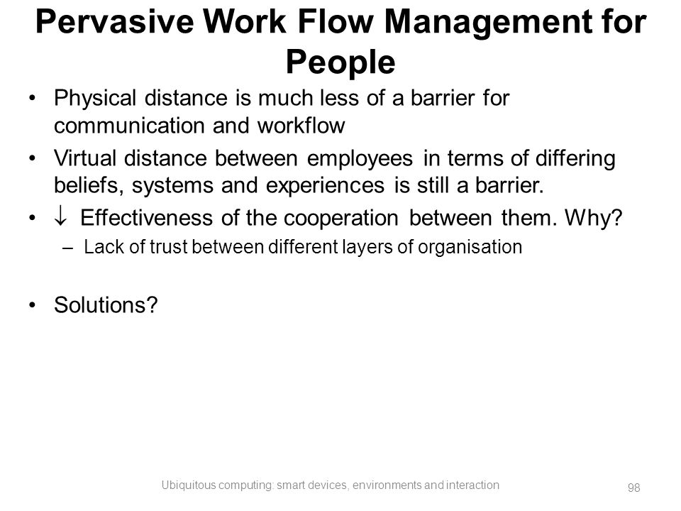Pervasive Work Flow Management for People