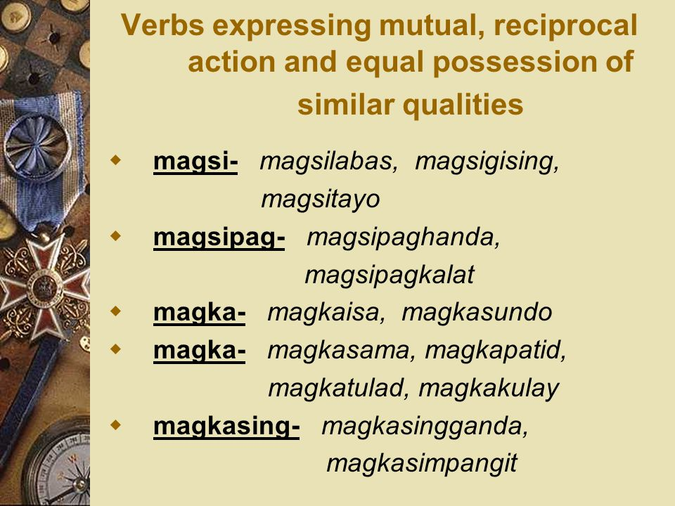 Verbs expressing mutual, reciprocal action and equal possession of similar qualities