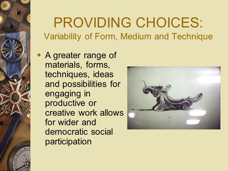PROVIDING CHOICES: Variability of Form, Medium and Technique