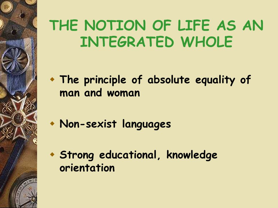 THE NOTION OF LIFE AS AN INTEGRATED WHOLE