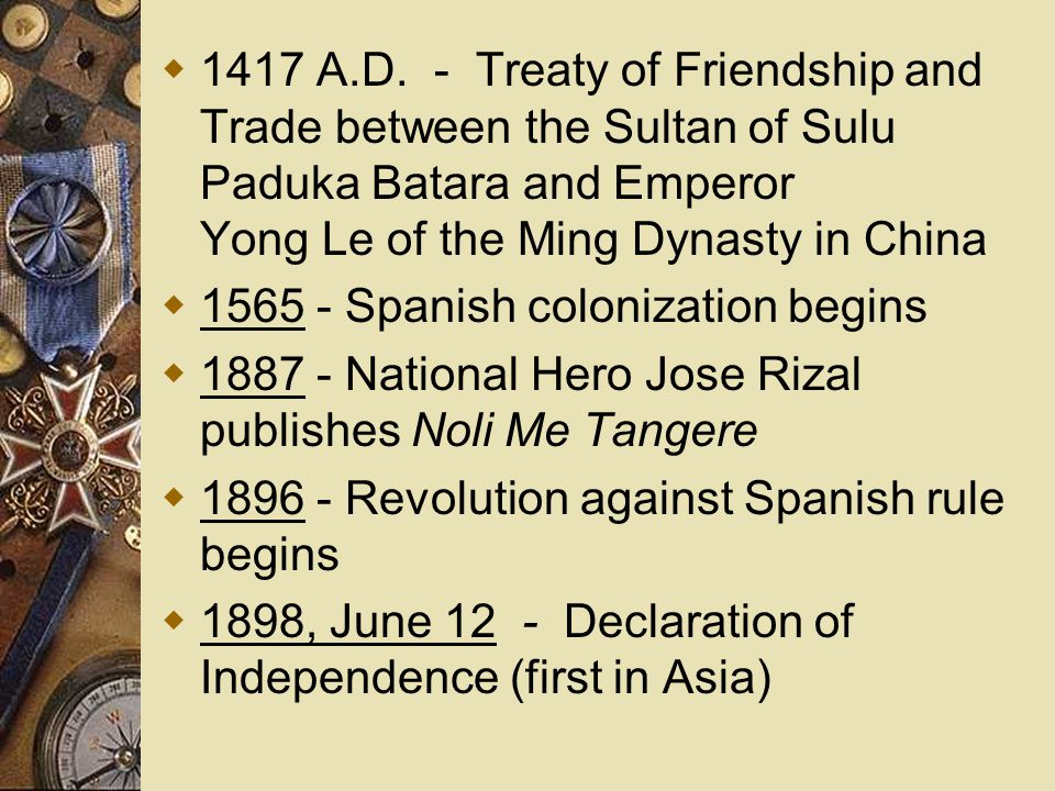 1417 A.D. - Treaty of Friendship and Trade between the Sultan of Sulu Paduka Batara and Emperor Yong Le of the Ming Dynasty in China