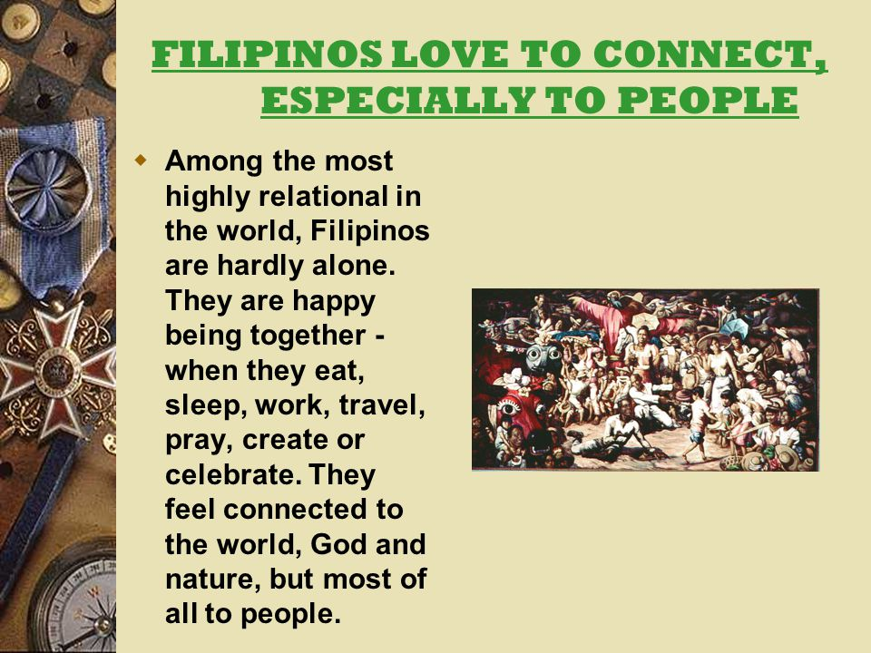 FILIPINOS LOVE TO CONNECT, ESPECIALLY TO PEOPLE