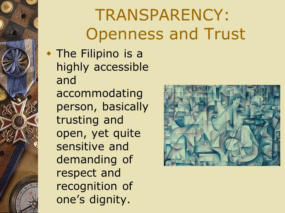 TRANSPARENCY: Openness and Trust