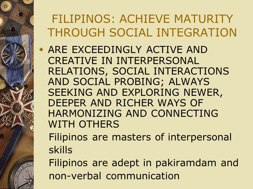 FILIPINOS: ACHIEVE MATURITY THROUGH SOCIAL INTEGRATION