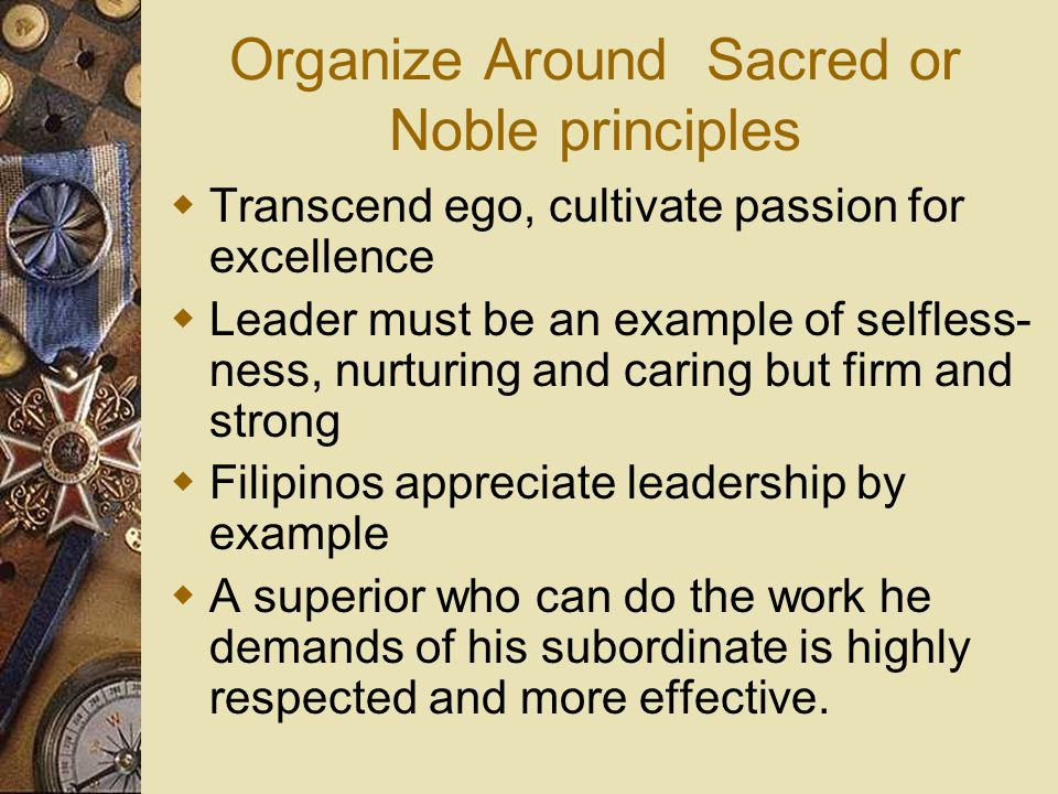 Organize Around Sacred or Noble principles