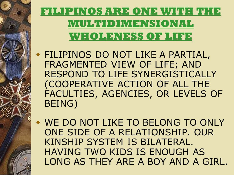 FILIPINOS ARE ONE WITH THE MULTIDIMENSIONAL WHOLENESS OF LIFE