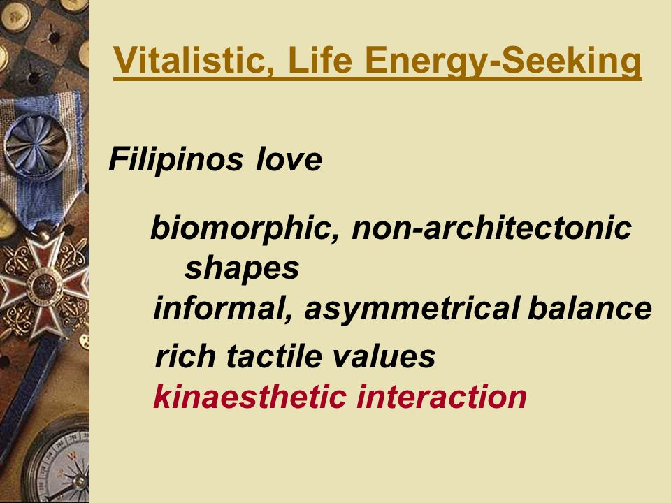 Vitalistic, Life Energy-Seeking
