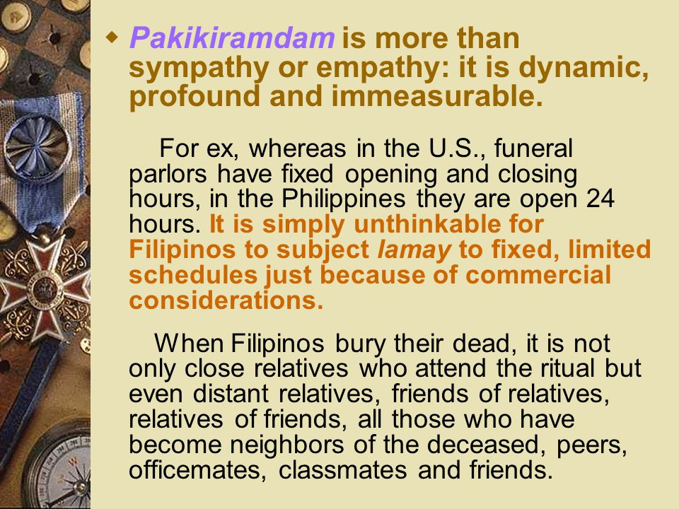 Pakikiramdam is more than sympathy or empathy: it is dynamic, profound and immeasurable.