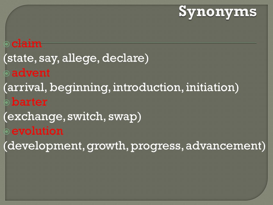 Synonyms claim (state, say, allege, declare) advent