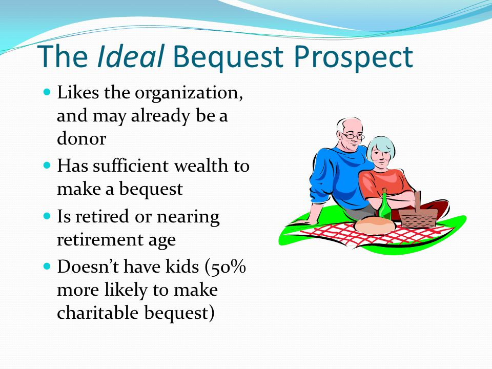 The Ideal Bequest Prospect