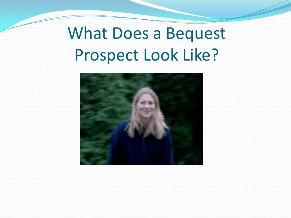 What Does a Bequest Prospect Look Like