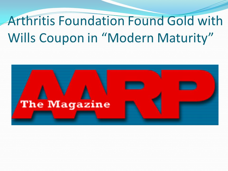 Arthritis Foundation Found Gold with Wills Coupon in Modern Maturity