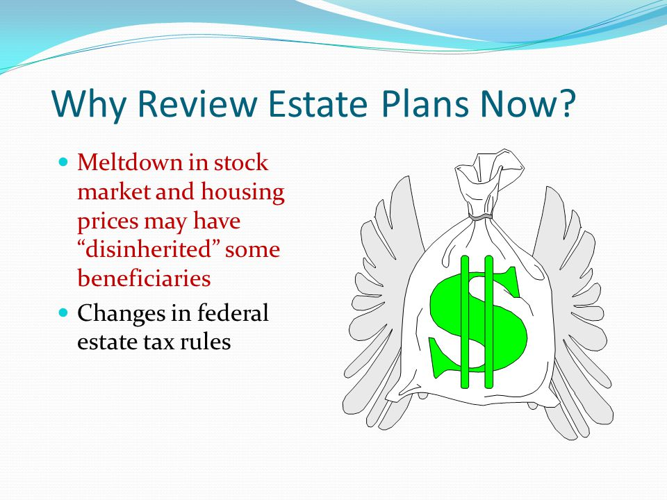 Why Review Estate Plans Now