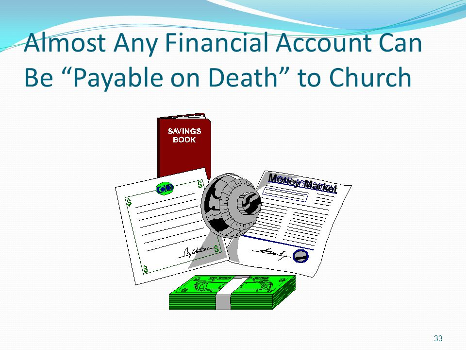 Almost Any Financial Account Can Be Payable on Death to Church
