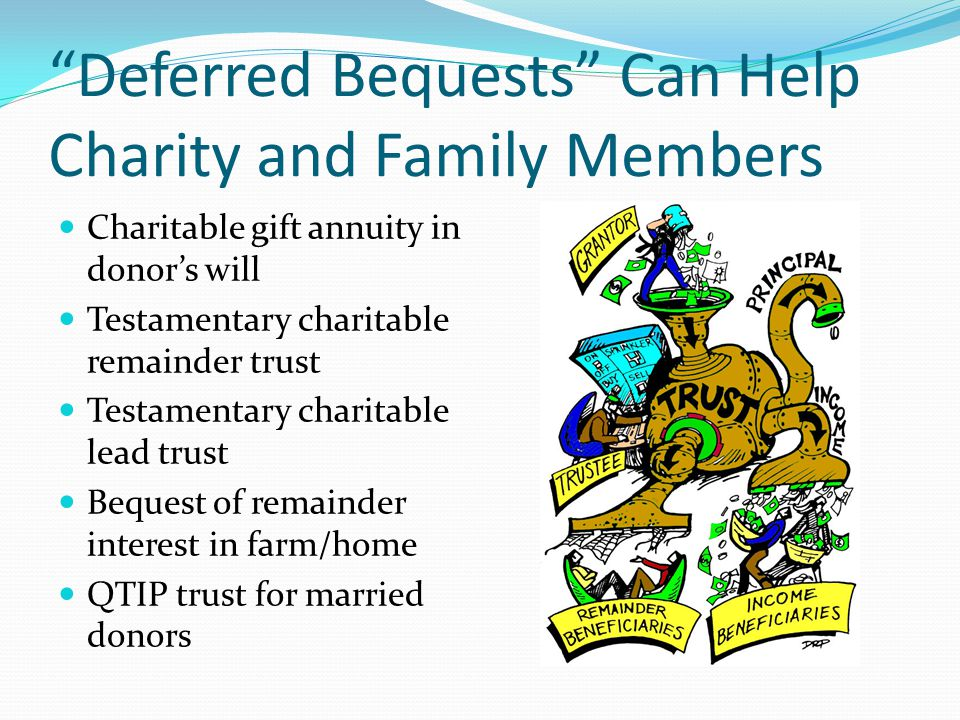 Deferred Bequests Can Help Charity and Family Members