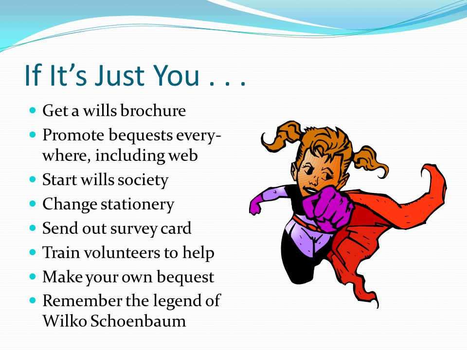 If It's Just You . . . Get a wills brochure
