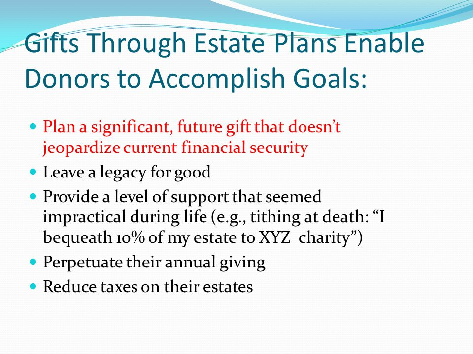 Gifts Through Estate Plans Enable Donors to Accomplish Goals: