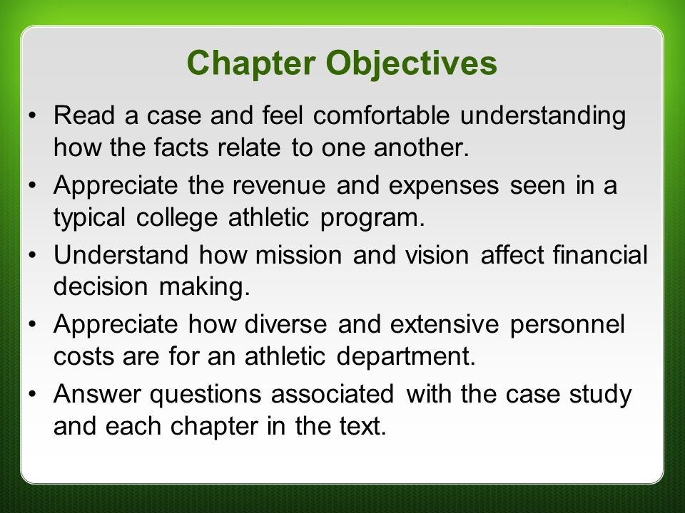 Chapter Objectives Read a case and feel comfortable understanding how the facts relate to one another.