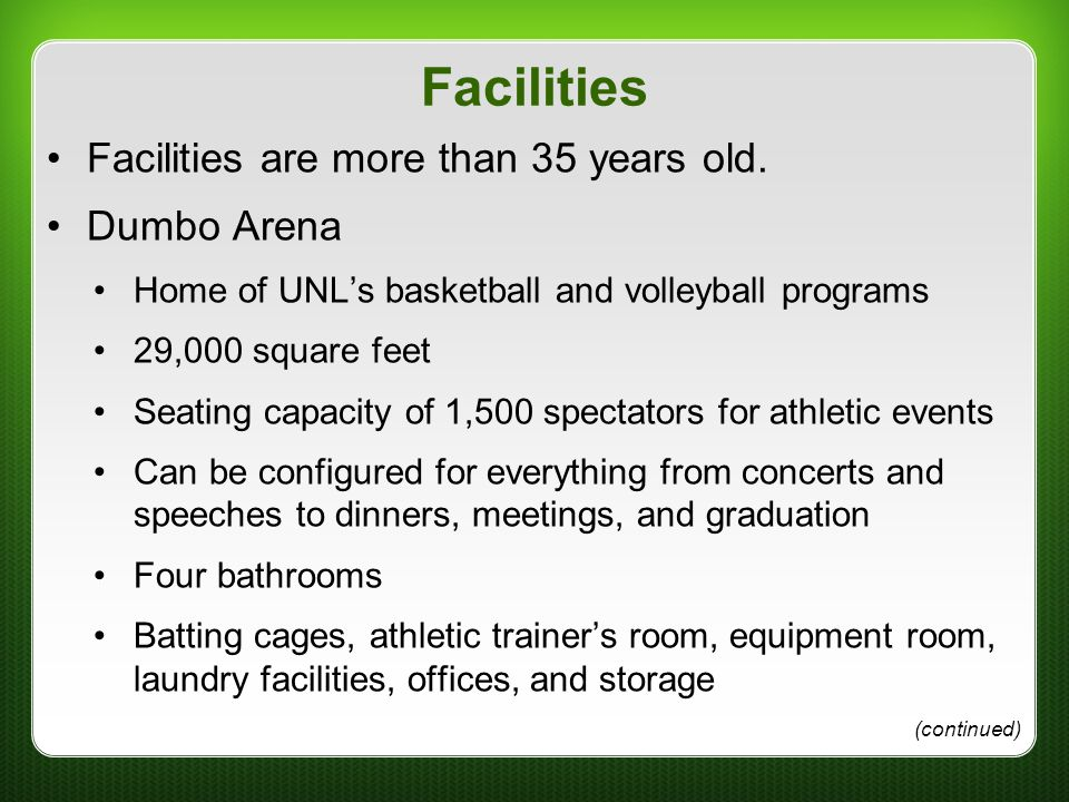 Facilities Facilities are more than 35 years old. Dumbo Arena