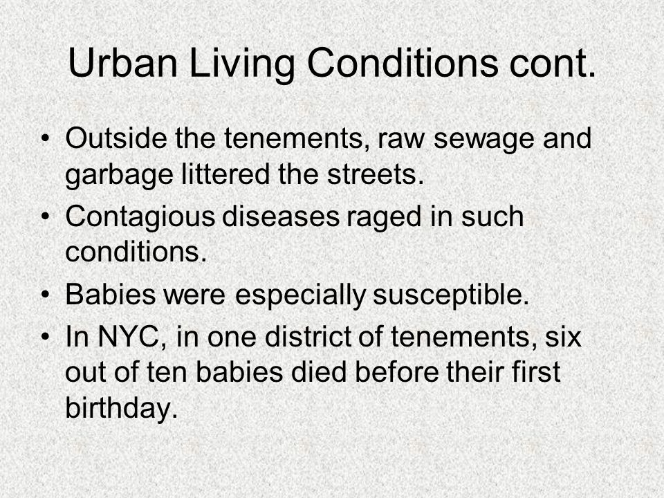 Urban Living Conditions cont.