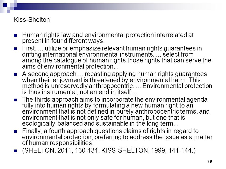 Kiss-Shelton Human rights law and environmental protection interrelated at present in four different ways.