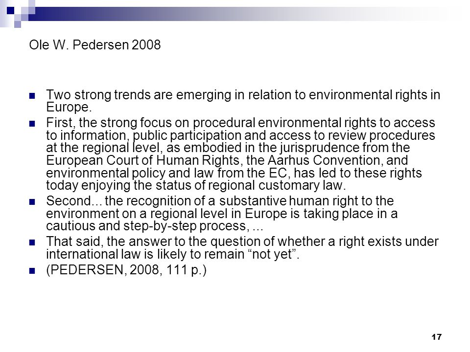 Ole W. Pedersen 2008 Two strong trends are emerging in relation to environmental rights in Europe.