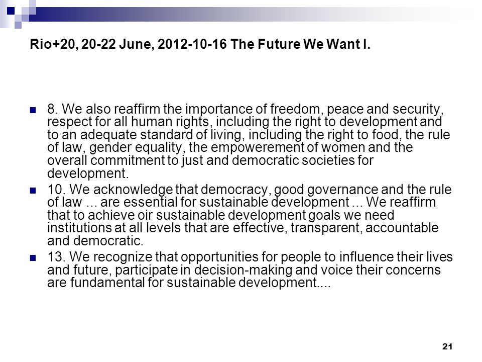 Rio+20, 20-22 June, 2012-10-16 The Future We Want I.