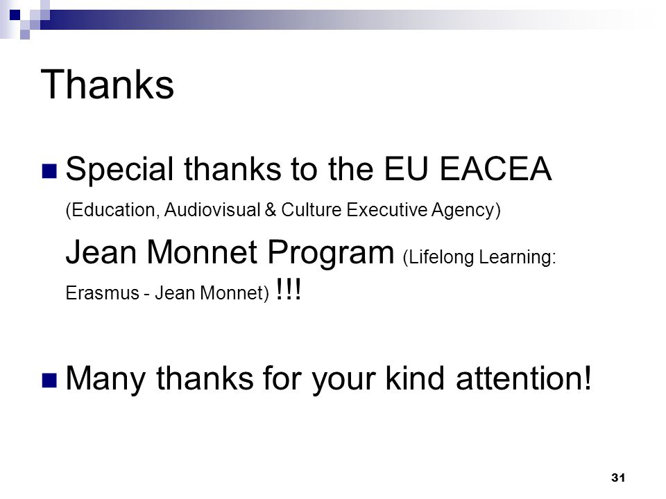 Thanks Special thanks to the EU EACEA (Education, Audiovisual & Culture Executive Agency)
