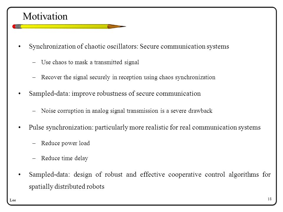 Goals Design a periodic state feedback control law for global pulse synchronization of sampled-data chaotic system.