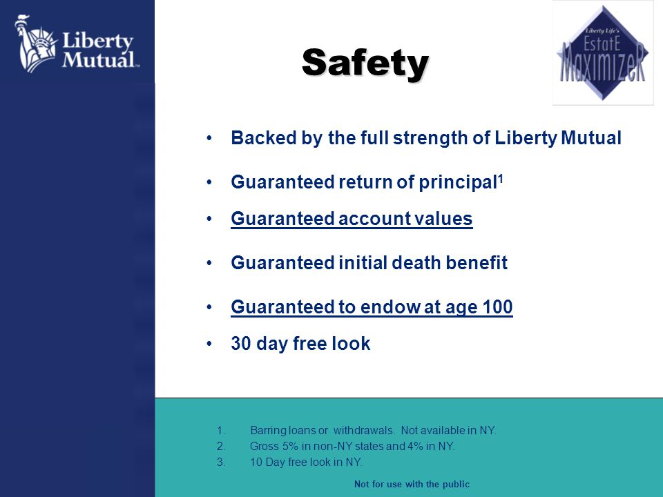 Safety Backed by the full strength of Liberty Mutual