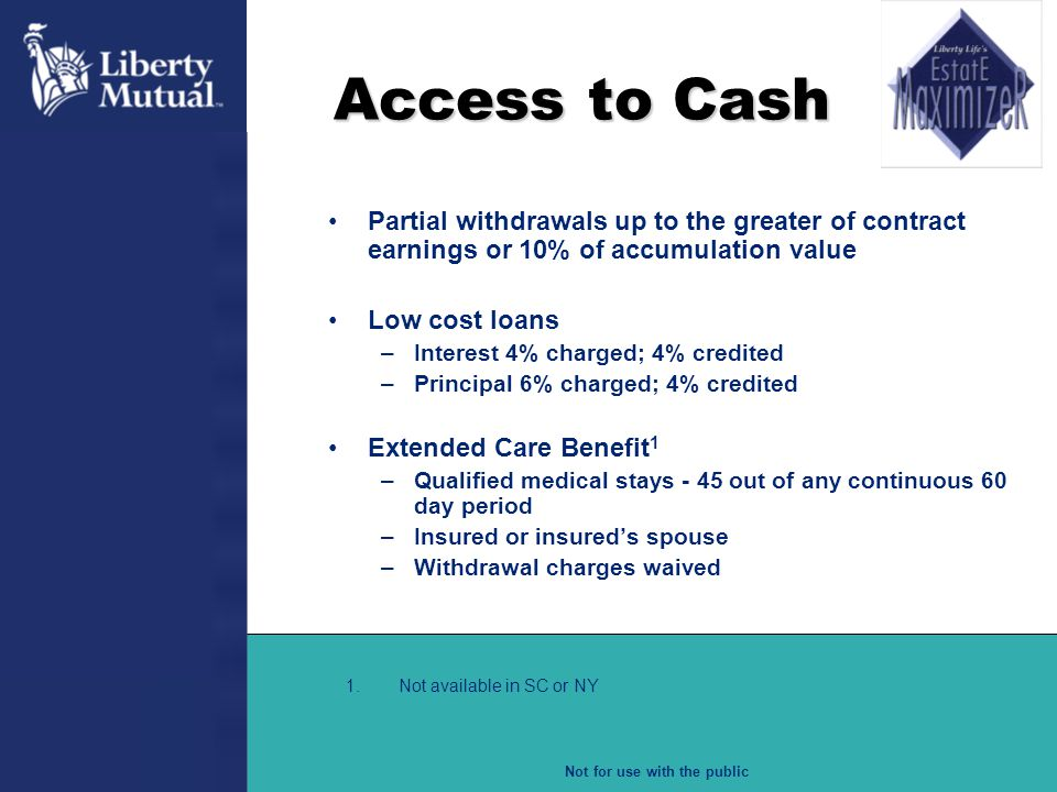 Access to Cash Partial withdrawals up to the greater of contract earnings or 10% of accumulation value.