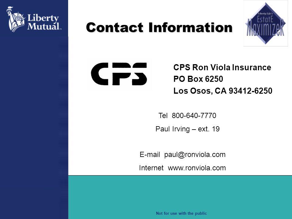 Contact Information CPS Ron Viola Insurance. PO Box 6250. Los Osos, CA 93412-6250. Tel 800-640-7770.