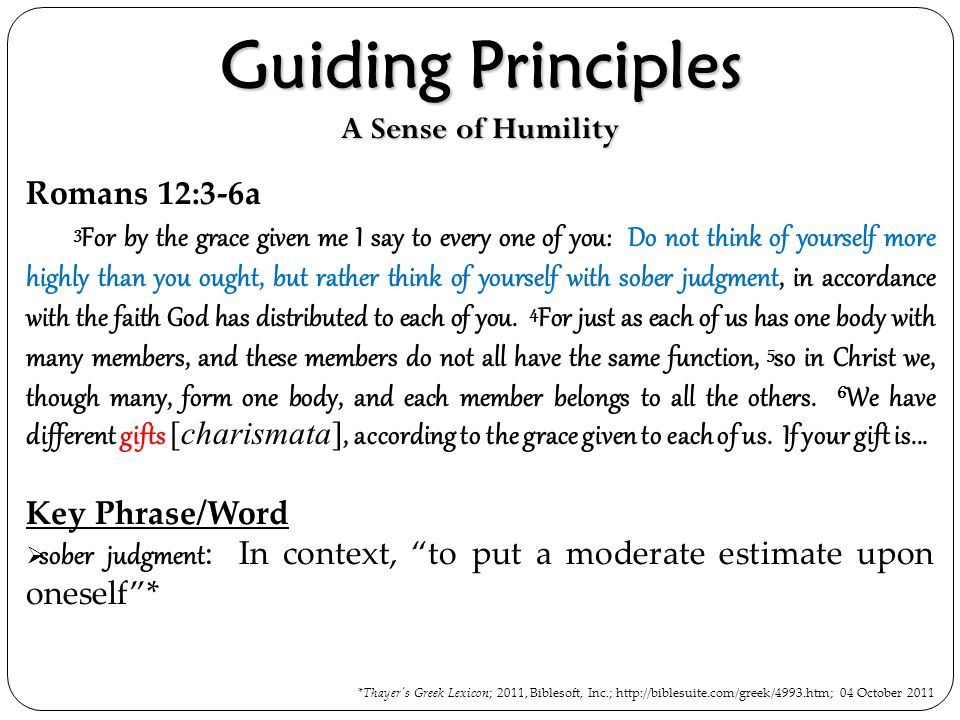 Guiding Principles A Sense of Humility