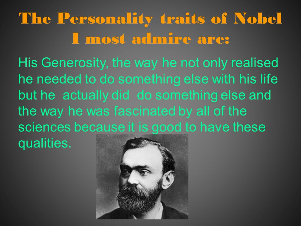 The Personality traits of Nobel I most admire are: