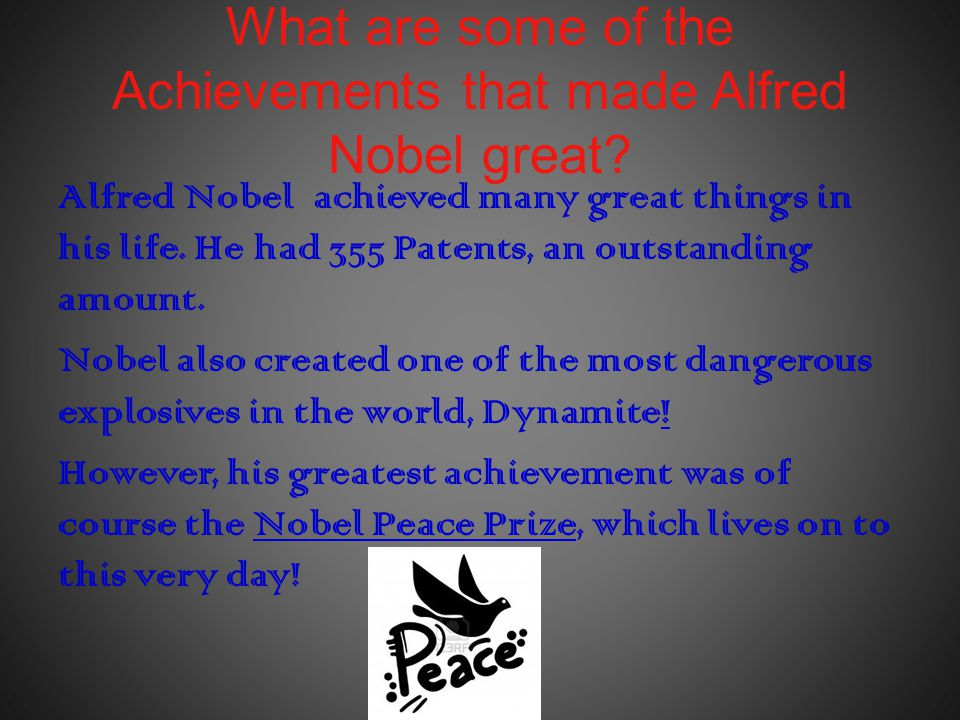 What are some of the Achievements that made Alfred Nobel great