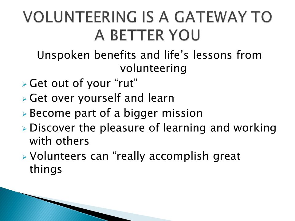 VOLUNTEERING IS A GATEWAY TO A BETTER YOU