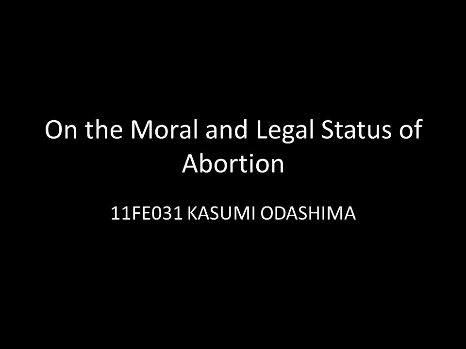 an analysis of moral permissibility of abortion in on the moral and legal status of abortion by ma w Non-medical sex-selective abortion in china: ethical and public policy issues in the context of 40 million missing females.