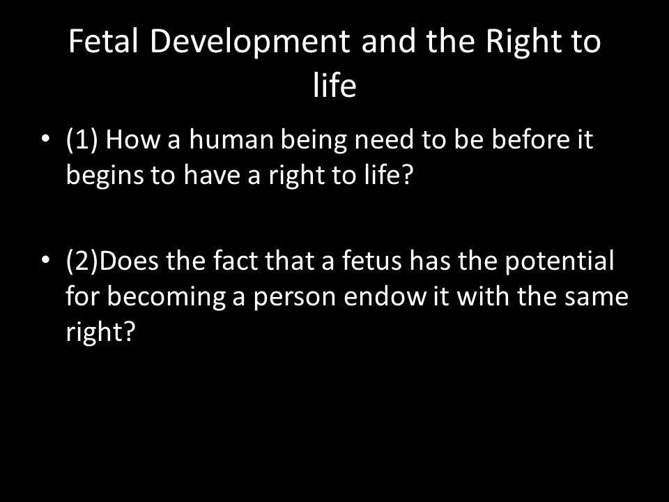Fetal Development and the Right to life