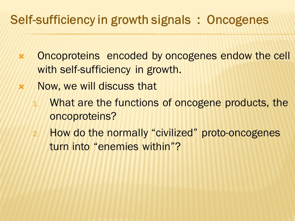 Self-sufficiency in growth signals : Oncogenes