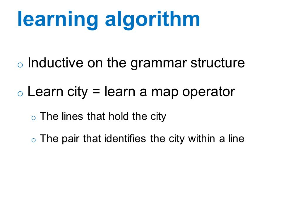 learning algorithm Inductive on the grammar structure